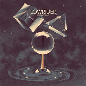 Cd Review: Lowrider - Refractions