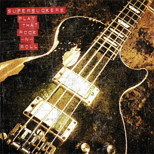 Cd Review: Supersuckers - Play that Rock 'n Roll