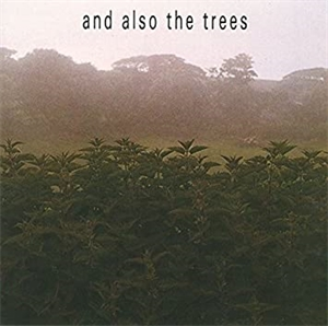 Cd review: And Also The Trees