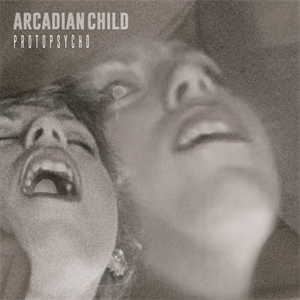 Cd review: Arcadian Child - Protopsycho