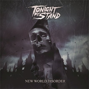 Tonight We Stand - New World Disorder
